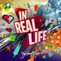 In Real Life by Tryhardninja