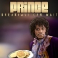 Breakfast Can Wait by Prince