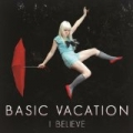 I Believe by Basic Vacation