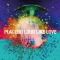 Loud Like Love [+digital booklet] by Placebo