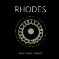 Raise Your Love EP by Rhodes