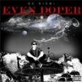 Even Doper [Explicit] by Dc Richi