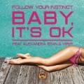 Baby, It's Ok by Follow Your Instinct feat. Alexandra Stan