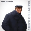 One in the Chamber [Explicit] by Salaam Remi
