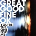 You're the One for Me by Great Good Fine OK