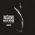 No Games [Explicit] by Rick Ross