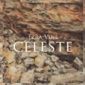 Celeste by Ezra Vine