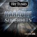 Karaoke Superhits, Vol. 246 by Hit Tunes Karaoke