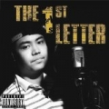 The 1st Letter [Explicit] by Aye Wun