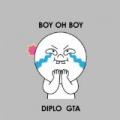 Boy Oh Boy by Diplo & GTA