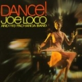 Dance! by Joe Loco & His Pachanga Band