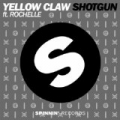 Shotgun by Yellow Claw featuring Rochelle