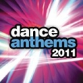 Dance Anthems 2011 by Various