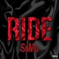 Ride [Explicit] by SoMo