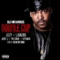 Double Cup feat. Jeezy, Ludacris, Juicy J, The Game and Hitmaka [Explicit] by Dj Infamous