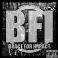 Brace for Impact [Explicit] by Ikon Man or Machine