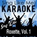 Sing Like Roxette, Vol. 1 (Karaoke Version) by La-Le-Lu