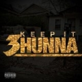Keep It 3hunna [Explicit] by Various artists