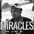 No Miracles [Explicit] by Kid Ink feat. Elle Varner & MGK