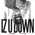 Iz U Down [Explicit] by Kid Ink feat. Tyga