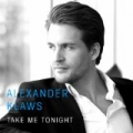 Take Me Tonight by Alexander Klaws