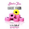 Shed a Tear (In the Style of Wet Wet Wet) [Karaoke Version] - Single by Karaoke - Ameritz