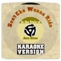 Don't Cha Wanna Ride (In the Style of Joss Stone) [Karaoke Version] - Single by Karaoke - Ameritz