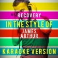 Recovery (In the Style of James Arthur) [Karaoke Version] - Single by Ameritz Top Tracks