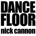 Dance Floor [Explicit] by Nick Cannon