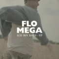 Ich bin raus EP by Flo Mega