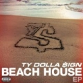 Beach House EP [Explicit] by Ty Dolla $ign