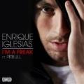I'm A Freak [Explicit] by Enrique Iglesias