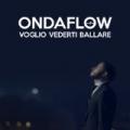 Voglio vederti ballare by Ondaflow