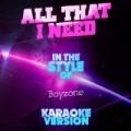 All That I Need (In the Style of Boyzone) [Karaoke Version] - Single by Ameritz Audio Karaoke