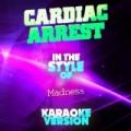 Cardiac Arrest (In the Style of Madness) [Karaoke Version] - Single by Ameritz Audio Karaoke