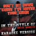 Don't Sit Down 'Cause I've Moved Your Chair (In the Style of Arctic Monkeys) [Karaoke Version] - Single by Ameritz Audio Karaoke