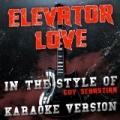 Elevator Love (In the Style of Guy Sebastian) [Karaoke Version] - Single by Ameritz Audio Karaoke