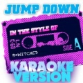 Jump Down (In the Style of B*witched) [Karaoke Version] - Single by Ameritz Audio Karaoke