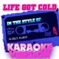 Life Got Cold (In the Style of Girls Aloud) [Karaoke Version] - Single by Ameritz Audio Karaoke