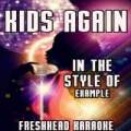 Kids Again (Karaoke Version) [In the Style of Example] by Freshhead Karaoke