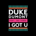 I Got U by Duke Dumont