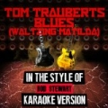 Tom Trauberts Blues (Waltzing Matilda) [In the Style of Rod Stewart] [Karaoke Version] - Single by Ameritz Audio Karaoke