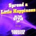 Spread a Little Happiness (In the Style of Sting) [Karaoke Version] - Single by Ameritz Audio Karaoke