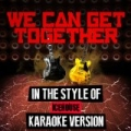 We Can Get Together (In the Style of Icehouse) [Karaoke Version] - Single by Ameritz Audio Karaoke