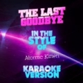 The Last Goodbye (In the Style of Atomic Kitten) [Karaoke Version] - Single by Ameritz Audio Karaoke