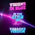 Visions in Blue (In the Style of Ultravox) [Karaoke Version] - Single by Ameritz Audio Karaoke
