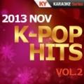K-Pop Hits 2013 Nov (Vol.2) [Karaoke] by Kumyoung