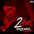 2AM. [Explicit] by Adrian Marcel