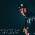 Live Forever (feat. DMC) by Rooky