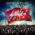 Savages by Breathe Carolina